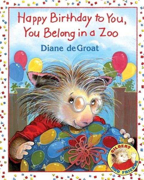 Happy Birthday to You, You Belong in a Zoo book