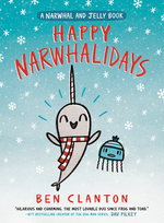 Happy Narwhalidays (a Narwhal and Jelly Book #5) book