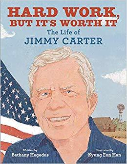 Hard Work, but It's Worth It: The Life of Jimmy Carter book
