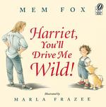 Harriet, You'll Drive Me Wild! book