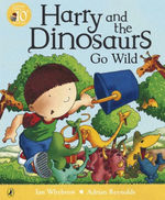 Harry and the Dinosaurs Go Wild book