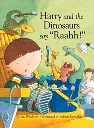 """Harry and the Dinosaurs Say """"Raahh!"""" book"""