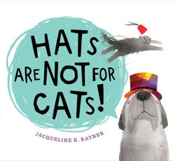 Hats Are Not for Cats! book