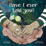 Have I Ever Told You? book