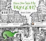 Have You Seen My Dragon? book