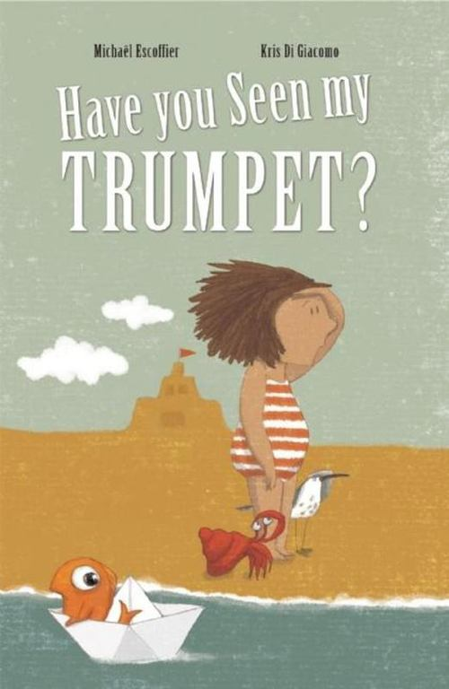 Have You Seen My Trumpet? book