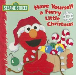 Have Yourself a Furry Little Christmas (Sesame Street) book