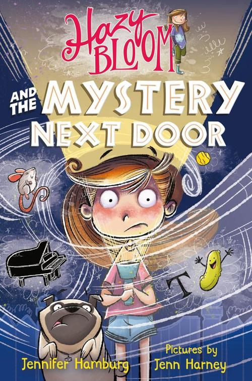 Hazy Bloom and the Mystery Next Door book