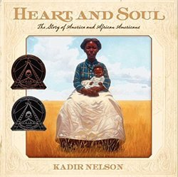 Heart and Soul: The Story of America and African Americans book