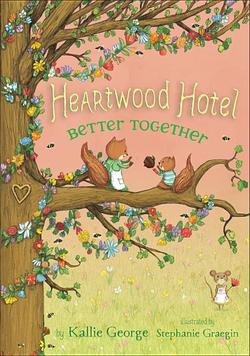 Heartwood Hotel, Book 3 Better Together (Heartwood Hotel, Book 3) book