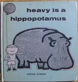 Heavy Is a Hippopotamus book
