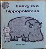 Heavy Is a Hippopotamus book