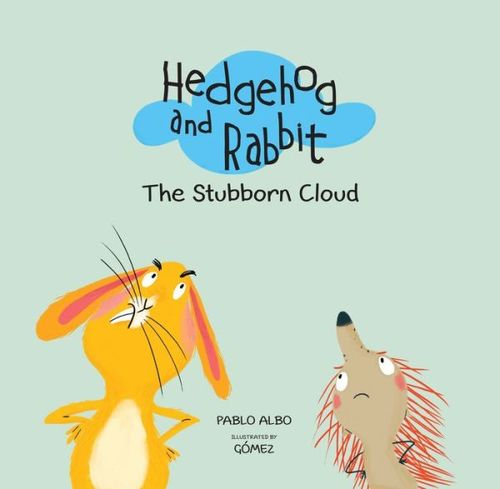 Hedgehog and Rabbit: The Stubborn Cloud book