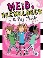 Heidi Heckelbeck and the Big Mix-Up book