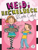 Heidi Heckelbeck and the Cookie Contest book