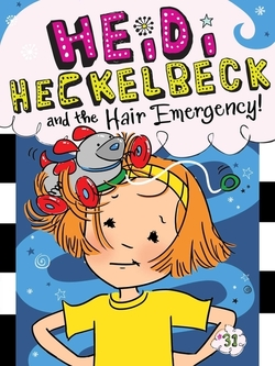 Heidi Heckelbeck and the Hair Emergency! book