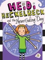 Heidi Heckelbeck and the Never-Ending Day book