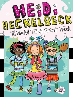Heidi Heckelbeck and the Wacky Tacky Spirit Week book