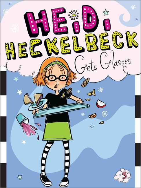 Heidi Heckelbeck Gets Glasses book