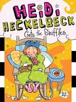 Heidi Heckelbeck Gets the Sniffles book