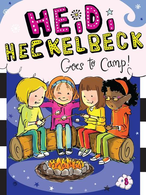 Heidi Heckelbeck Goes to Camp! book