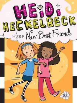 Heidi Heckelbeck Has a New Best Friend Book