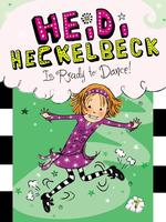 Heidi Heckelbeck Is Ready to Dance! book