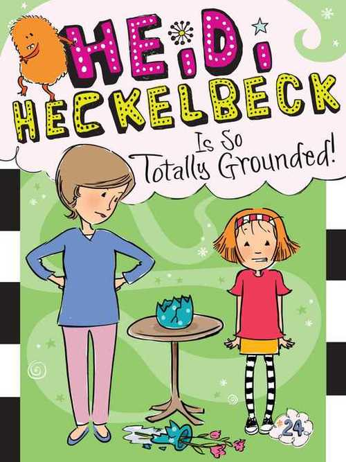 Heidi Heckelbeck Is So Totally Grounded! book