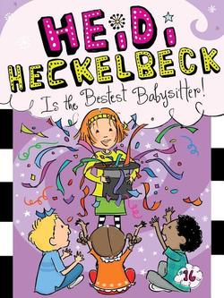 Heidi Heckelbeck Is the Bestest Babysitter! book