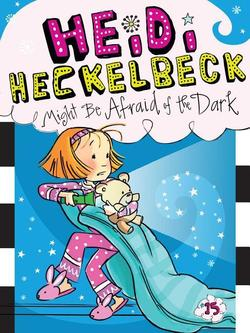Heidi Heckelbeck Might Be Afraid of the Dark book