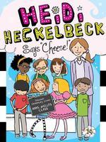 Heidi Heckelbeck Says Cheese! book