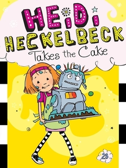 Heidi Heckelbeck Takes the Cake book