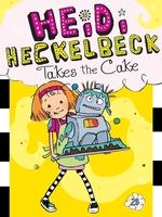 Heidi Heckelbeck Takes the Cake book