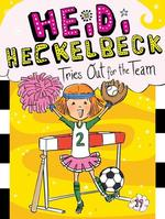 Heidi Heckelbeck Tries Out for the Team book