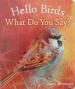Hello Birds What Do You Say? book