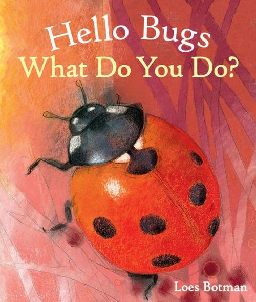 Hello Bugs, What Do You Do? book