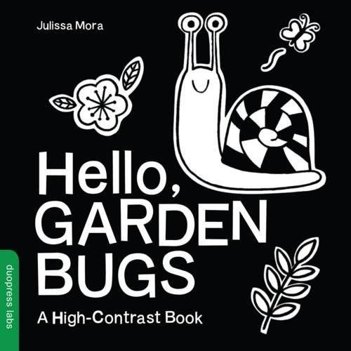 Hello, Garden Bugs: A High-Contrast Book book