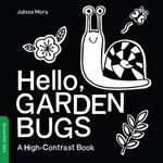 Hello, Garden Bugs: A High-Contrast Book book