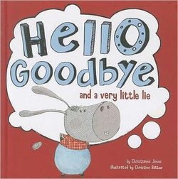 Hello, Goodbye, and a Very Little Lie Book