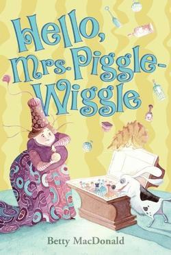 Hello, Mrs. Piggle-Wiggle book