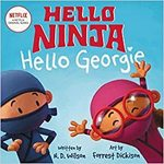 Hello, Ninja. Hello, Georgie. book