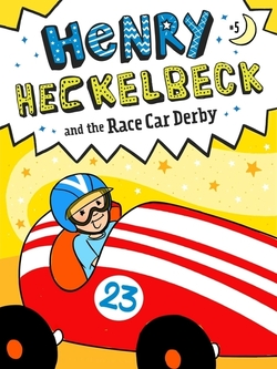 Henry Heckelbeck and the Race Car Derby book