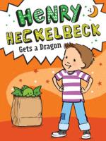 Henry Heckelbeck Gets a Dragon book