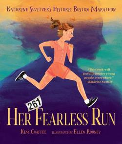 Her Fearless Run: Kathrine Switzer's Historic Boston Marathon book