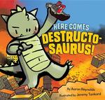 Here Comes Destructosaurus! book