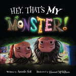 Hey, That's MY Monster! (I Need My Monster) book