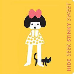Hide Seek, Stinky Sweet: A Little Book of Opposites book