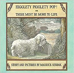 Higglety Pigglety Pop!: Or There Must Be More to Life book