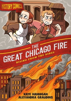 History Comics: The Great Chicago Fire: Rising from the Ashes book