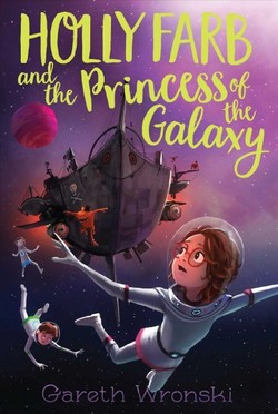 Holly  Farb  and  the  Princess  of  the  Galaxy book